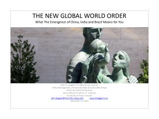 THE NEW GLOBAL WORLD ORDER What The Emergence of China, India and Brazil Means for You