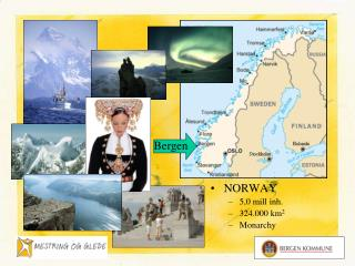 NORWAY 5,0 mill inh. 324.000 km 2 Monarchy