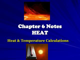 Chapter 6 Notes HEAT