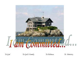 I am Committed...