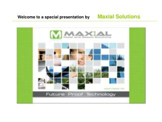 Welcome to a special presentation by Maxial Solutions