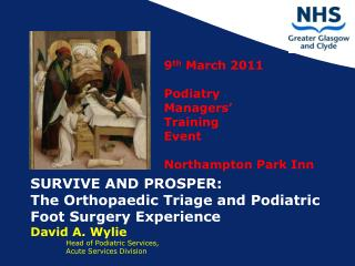 9 th  March 2011 Podiatry  Managers'  Training  Event Northampton Park Inn