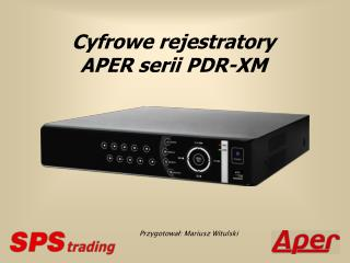 Cyfrowe rejestratory A PER serii PDR-XM