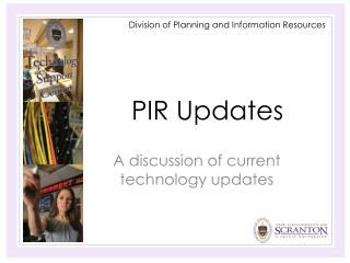 PIR Updates