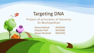 Targeting DNA