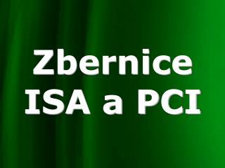 Zbernice  ISA a PCI