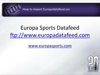 Europa Sports Datafeed ftp://europadatafeed