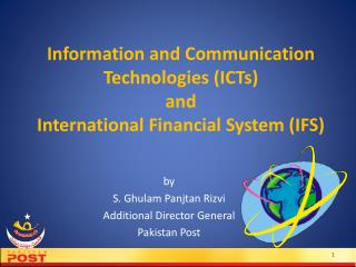 Information and Communication Technologies (ICTs) and  International Financial System (IFS)