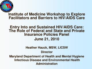 Institute of Medicine Workshop to Explore Facilitators and Barriers to HIV