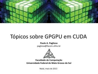 Tópicos sobre GPGPU em CUDA