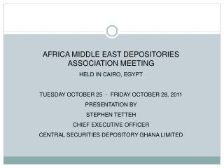 AFRICA MIDDLE EAST DEPOSITORIES ASSOCIATION MEETING HELD IN CAIRO, EGYPT