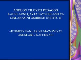А NDIJON VILOYATI PEDAGOG KADRLARNI QAYTA TAYYORLASH VA MALAKASINI OSHIRISH INSTITUTI