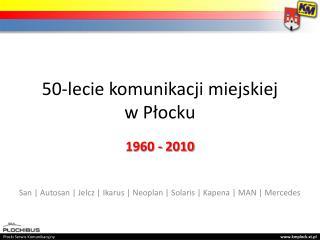 50-lecie komunikacji  m iejskiej w P?ocku