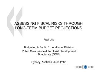 ASSESSING FISCAL RISKS THROUGH LONG-TERM BUDGET PROJECTIONS