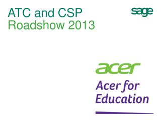 ATC and  CSP Roadshow  2013