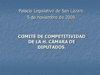 Palacio Legislativo de San L�zaro. 5 de noviembre de 2008.