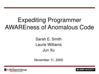 Expediting Programmer AWAREness of Anomalous Code