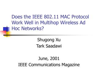 Does the IEEE 802.11 MAC Protocol Work Well in Multihop Wireless Ad Hoc Networks?