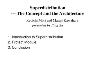 1. Introduction to Superdistribution 2. Protect Module 3. Conclusion