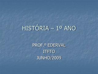 HISTÓRIA – 1º ANO