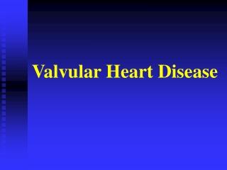 Valvular Heart Disease I: The mitral valve