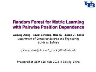 Random Forest for Metric Learning with  Pairwise  Position Dependence