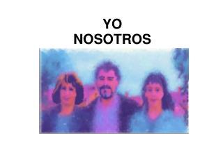 YO NOSOTROS