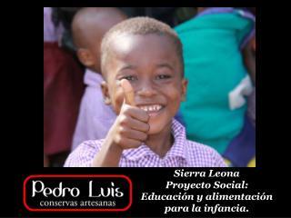 Sierra Leona Proyecto Social: Educación y alimentación para la infancia.
