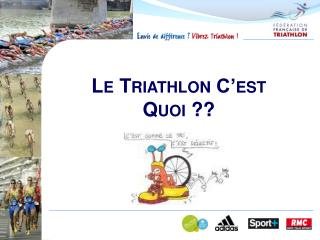 Le Triathlon C'est Quoi ??