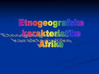 Etnogeografske  karakteristike  Afrike