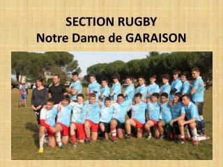 SECTION RUGBY  Notre Dame de GARAISON