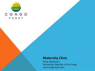 Maternity Clinic  Dima , Bandundu Democratic Republic of the Congo congo-foret