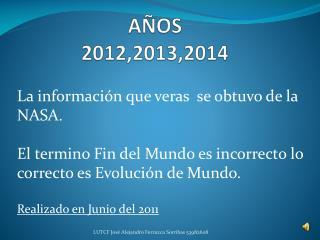 AÑOS 2012,2013,2014