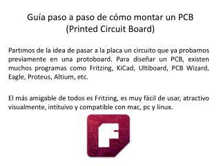Guía paso a paso de cómo montar un PCB ( Printed Circuit Board )