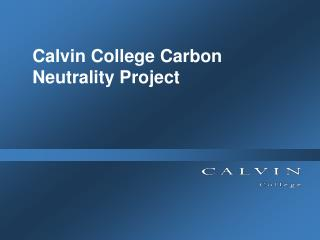 Calvin College Carbon Neutrality Project