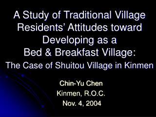 Chin-Yu Chen Kinmen, R.O.C.  Nov. 4, 2004