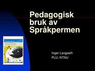 Pedagogisk bruk av Spr kpermen