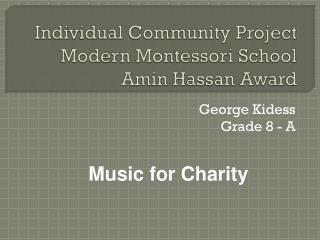 Individual Community Project  Modern Montessori School Amin Hassan Award