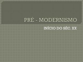 PR� - MODERNISMO