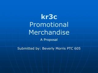 kr3c Promotional Merchandise
