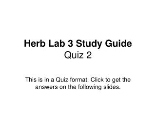 Herb Lab 3 Study Guide Quiz 2