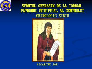 SFÂNTUL GHERASIM DE LA IORDAN, PATRONUL SPIRITUAL AL CENTRULUI CHINOLOGIC SIBIU