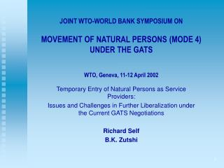 JOINT WTO-WORLD BANK SYMPOSIUM ON  MOVEMENT OF NATURAL PERSONS MODE 4 UNDER THE GATS  WTO, Geneva, 11-12 April 2002
