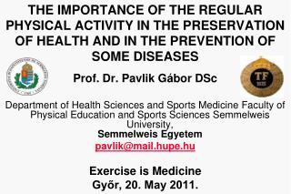Prof. Dr.  Pavlik Gábor  DSc