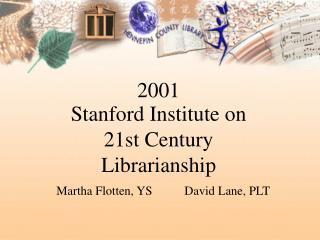 Stanford Institute on 21st Century Librarianship