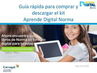 Gu�a r�pida para comprar y descargar el kit Aprende Digital Norma
