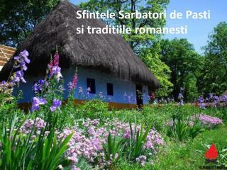Sfintele Sarbatori de Pasti  si traditiile romanesti