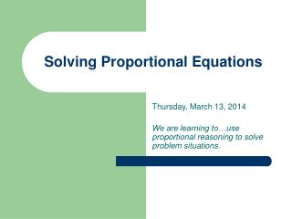 Solving Proportional Equations