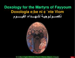 Doxology for the Martyrs of  Fayyoum Doxologia e;be ni  ¢ ` nte Viom