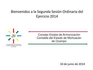 Bienvenidos a la  Segunda Sesión Ordinaria del Ejercicio 2014